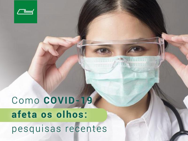 Read more about the article Como COVID-19 afeta os olhos: pesquisas recentes e atualizações para profissionais de saúde