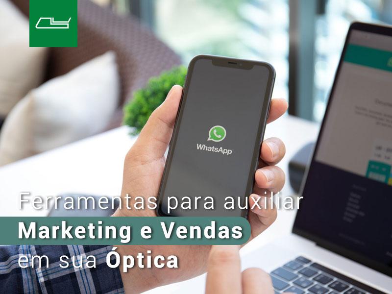 Read more about the article Ferramentas para auxiliar Marketing e Vendas em sua Óptica