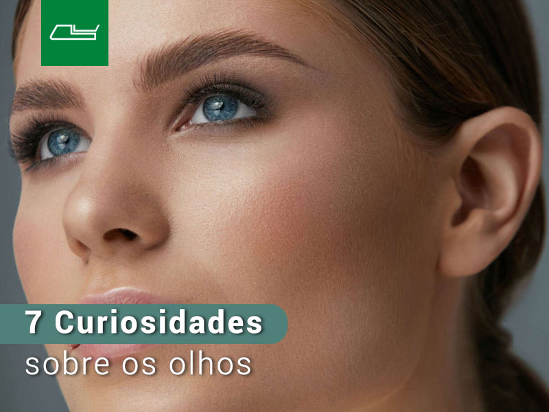 Read more about the article 7 CURIOSIDADES SOBRE OS OLHOS